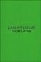 L'Architecture pour la vie
