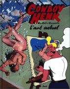 Cowboy Henk. L'art actuel