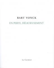 Poëziekrant, Bart Vonck, Daniel Cunin, poésie, Flandre, Belgique, En perte délicieusement, Teloor zalig, Le Cormier