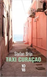 stefan brijs,roman,taxi curaçao,flandre,belgique,traduction,héloïse d'ormesson