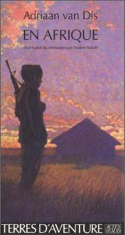 afrique,pays-bas,littérature,film,adriaan van dis,namibie,mozambique,afrique du sud