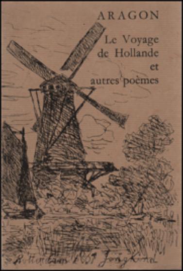 louis aragon,le voyage de hollande,poésie,seghers,pays-bas,nederland,jongkind